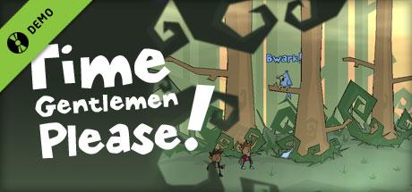 Time Gentlemen, Please! - Demo