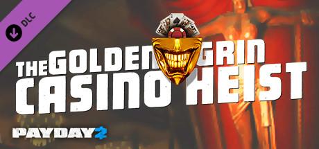 PAYDAY 2: The Golden Grin Casino Heist | DLC
