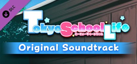 Tokyo School Life - Original Soundtrack  on Steam