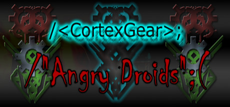 CortexGear:AngryDroids on Steam