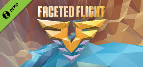 Faceted Flight Demo on Steam