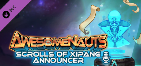 Awesomenauts - The Scrolls of XiPang Announcer on Steam