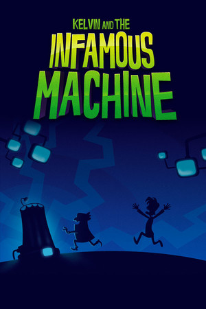 Kelvin and the Infamous Machine poster image on Steam Backlog