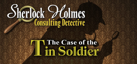 Sherlock Holmes Consulting Detective: The Case of the Tin Soldier on Steam