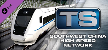 Train Simulator: South West China High Speed Route Add-On