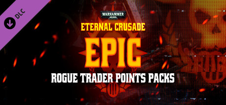 Warhammer 40,000: Eternal Crusade - Epic Rogue Trader Points Pack on Steam