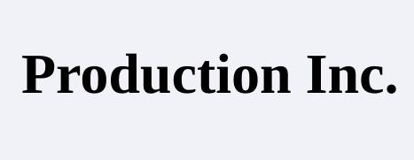 Production Inc.