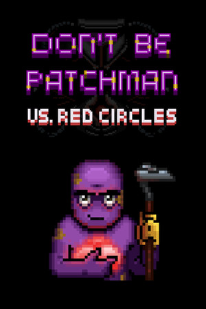 Patchman vs. Red Circles poster image on Steam Backlog