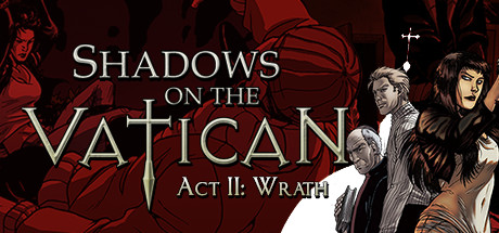 Teaser image for Shadows on the Vatican Act II: Wrath