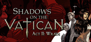 Shadows on the Vatican - Act II: Wrath cover art