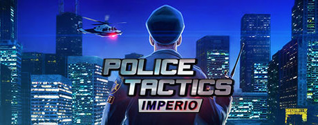 Police Tactics: Imperio on Steam