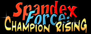 Spandex Force: Champion Rising