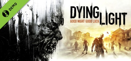 Dying Light Demo on Steam