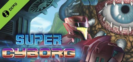 Super Cyborg Demo on Steam
