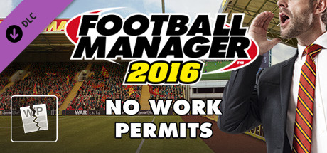 Football Manager 2016 Touch Mode - No Work Permits
