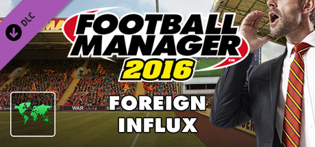 Football Manager 2016 Touch Mode - Foreign Influx