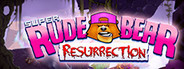 Super Rude Bear Resurrection