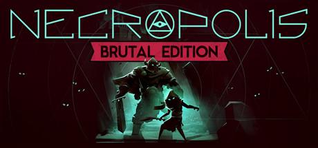 Necropolis · NECROPOLIS: BRUTAL EDITION · AppID: 384490