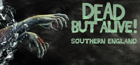 Dead But Alive! Southern England on Steam