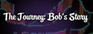 The Journey: Bob's Story.