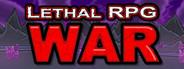 Lethal RPG: War