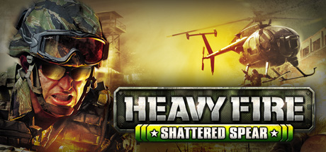 Heavy Fire: Shattered Spear on Steam