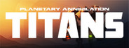 Planetary Annihilation: TITANS (Steam)