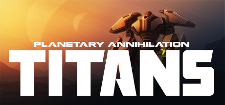Planetary Annihilation: TITANS Steam Game