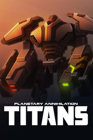 Planetary Annihilation: TITANS poster image on Steam Backlog