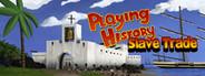Playing History 2 - Slave Trade