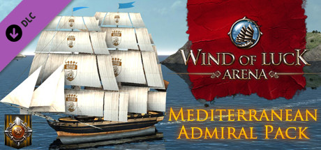 Wind of Luck: Arena - Mediterranean Admiral pack on Steam