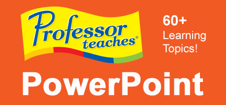 Professor Teaches® PowerPoint 2013 & 365