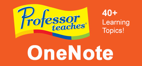 Professor Teaches® OneNote 2013 & 365 on Steam