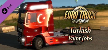 Euro Truck Simulator 2 - Turkish Paint Jobs Pack on Steam