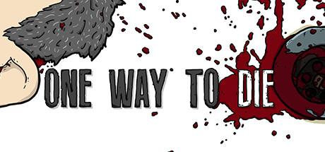 One Way To Die: Steam Edition