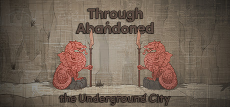 Through Abandoned: The Underground City