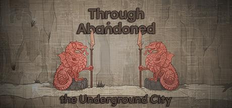 Through Abandoned: The Underground City