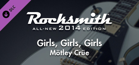 "Rocksmith® 2014 – Mötley Crüe – ""Girls Girls Girls"""