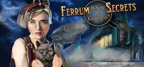 Ferrum's Secrets: where is grandpa? cover art