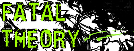 Fatal Theory - 致命理论