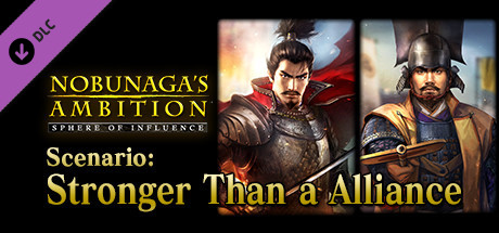 "NOBUNAGA'S AMBITION: SoI - Scenario 1 ""Stronger Than a Alliance"""