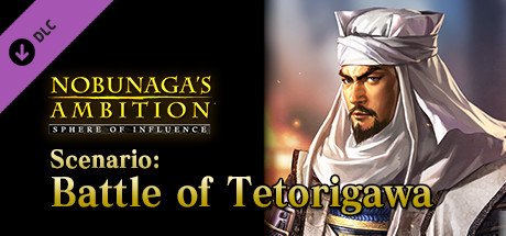 "NOBUNAGA'S AMBITION: SoI - Scenario 7 ""Battle of Tetorigawa"""