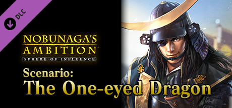 "NOBUNAGA'S AMBITION: SoI - Scenario 8 ""The One-eyed Dragon"""