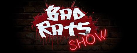 Bad Rats Show - 疯狂老鼠秀
