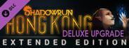 Shadowrun: Hong Kong Deluxe Upgrade DLC