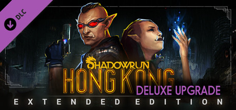 Shadowrun: Hong Kong Deluxe Upgrade DLC