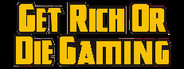 Get Rich or Die Gaming