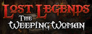 Lost Legends: The Weeping W...