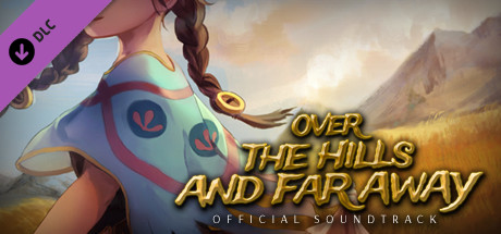 Купить Over The Hills And Far Away - Official Soundtrack (DLC)