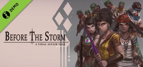 Tidal Affair: Before The Storm Demo
